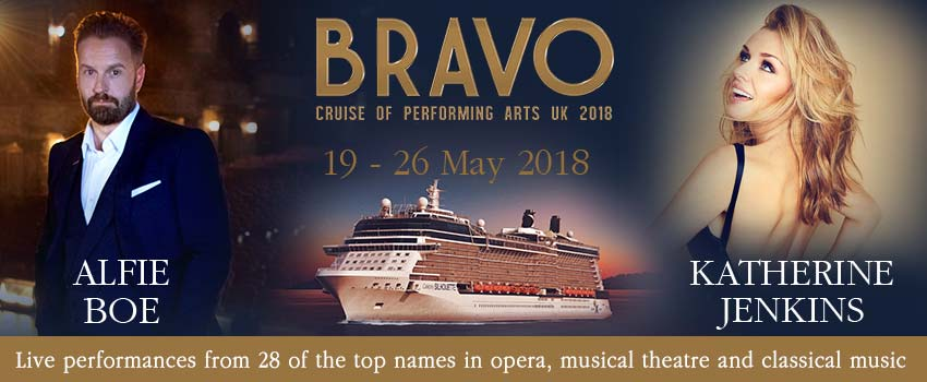 Bravo cruise of performing arts UK 2018. 19 - 26 may 2018. Live performances from 28 of the top names in opera, musical theatre and classical music. Starring Alfie Boe, Katherine Jenkins and many more.