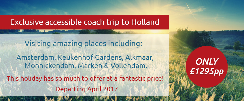 Exclusive coach trip to a number of locations in holland. Only £ 1295 per person. Visiting amazing places including: amsterdam, keukenhof gardens, alkmaar, monnickendam, marken and vollendam. this holiday has so much to offer at a fantastic price. departs april 2017