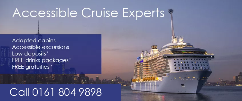 2016 Cruises Now On Sale! Accessible Cabins! £150pp deposit! FREE drinks packages! FREE gratuities Call now on 0161 804 9898!