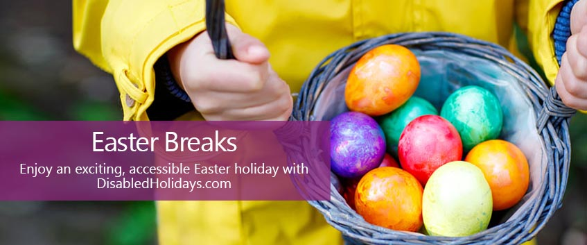 Easter breaks. Enjoy an exciting, accessible Easter holiday with DisabledHolidays.com