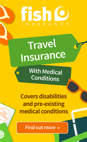Disabled travel insurance by Fish insurance. Covers disabilities and pre-existing medical conditions