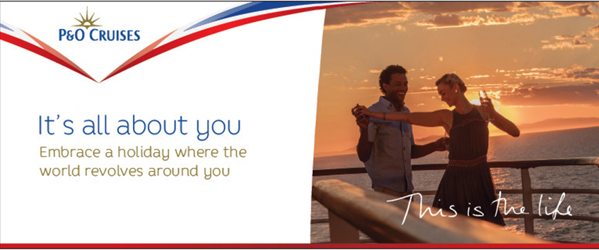 P&O Cruises. Its all about you. Embrace a holiday where the world revolves around you. this is the life
